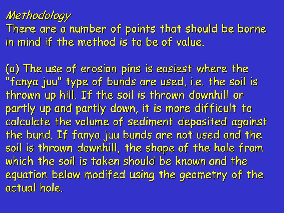 Methodology There are a number of points that should be borne in mind if the method is to be of value.