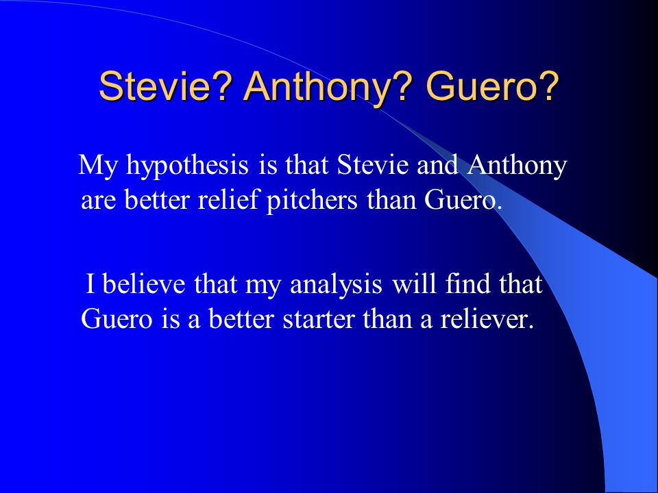 Stevie. Anthony. Guero.