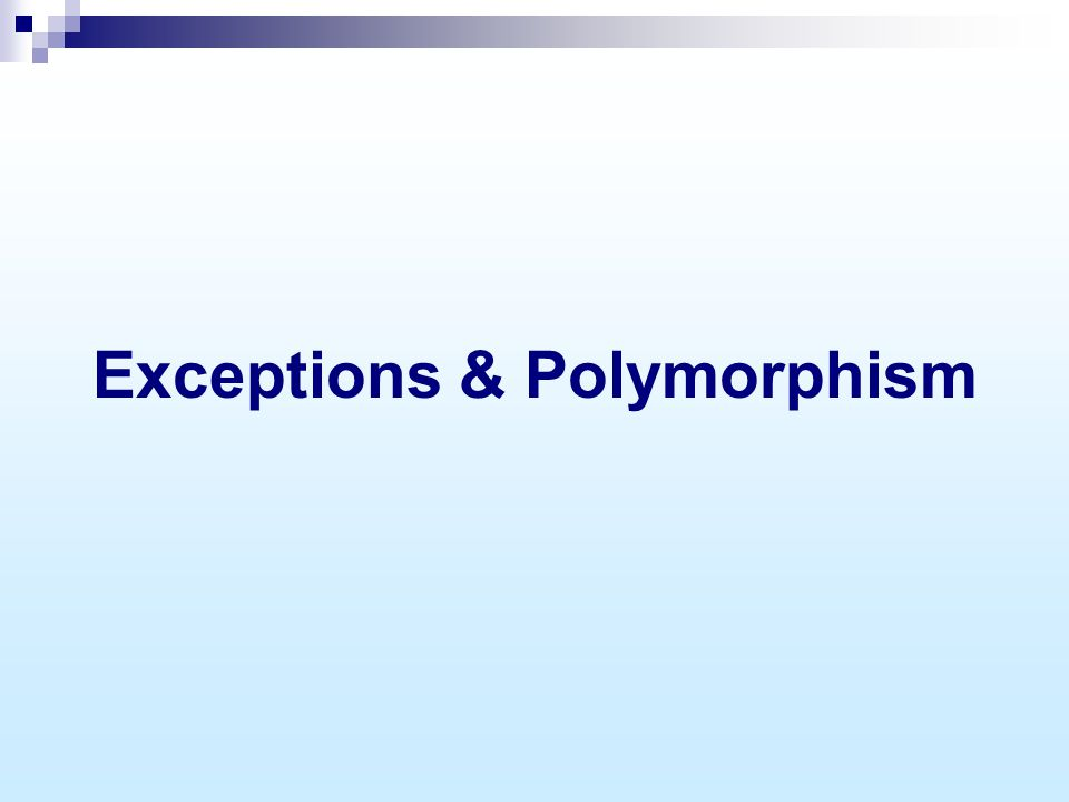 Exceptions & Polymorphism