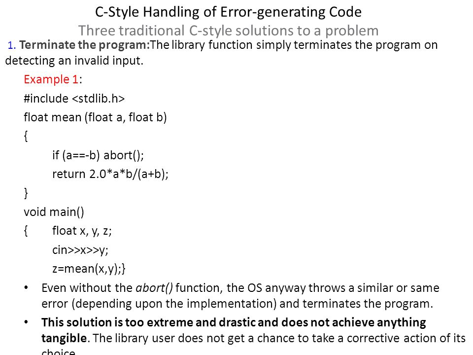 C-Style Handling of Error-generating Code Three traditional C-style solutions to a problem 1.