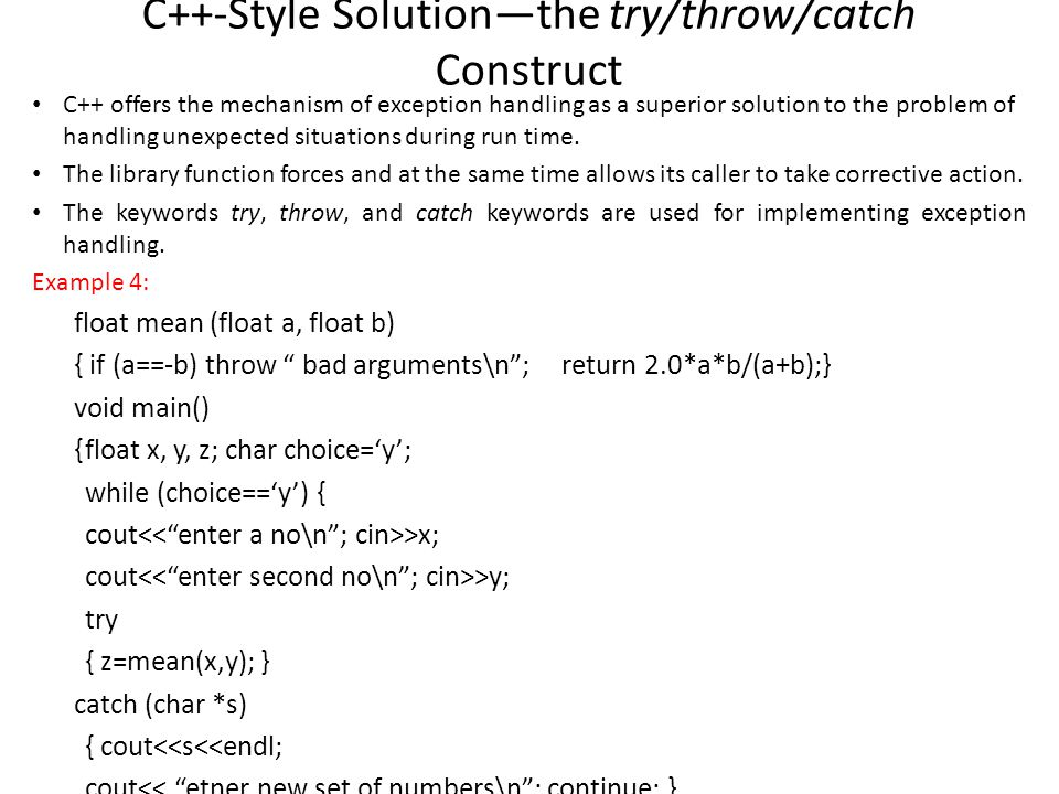 C++-Style Solution—the try/throw/catch Construct cout<< mean= <<z; cout<< continue(y/n)?; cin>>choice; }