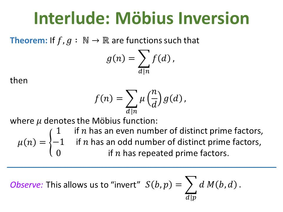 "Interlude: Möbius Inversion Observe: This allows us to ""invert"""