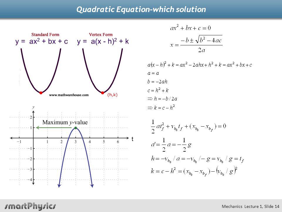 Quadratic Equation-which solution Mechanics Lecture 1, Slide 14 t