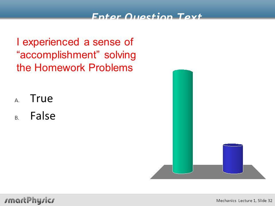 Enter Question Text A. True B.
