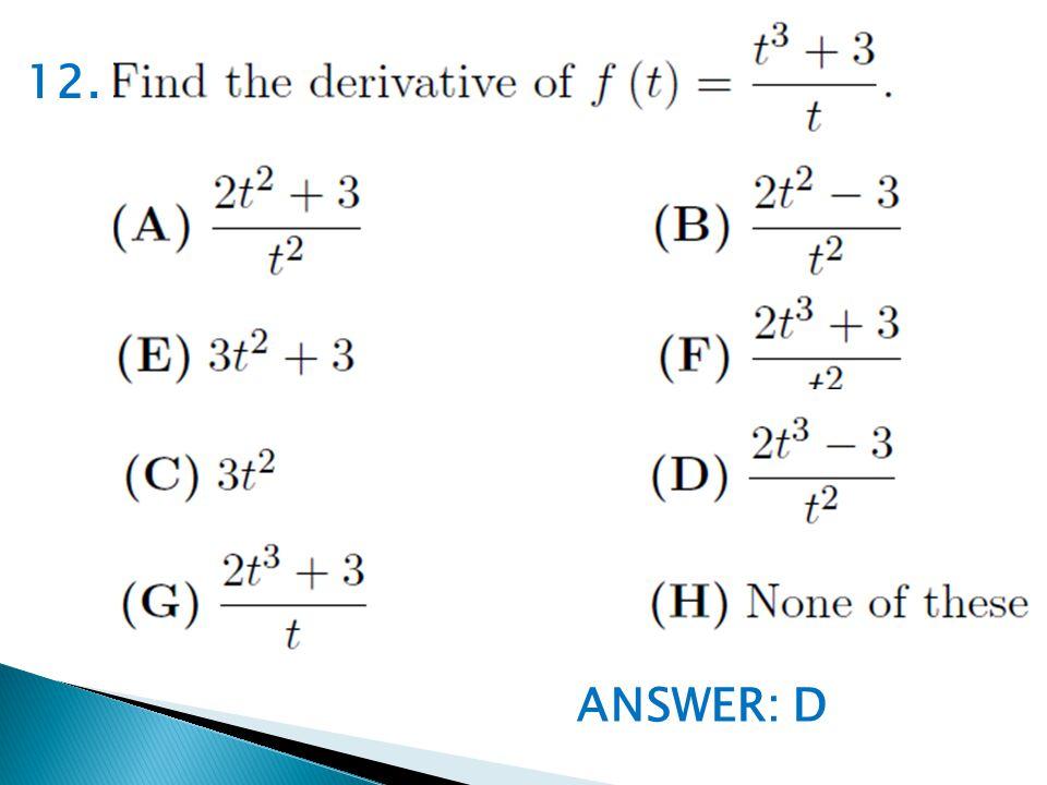ANSWER: D 12.