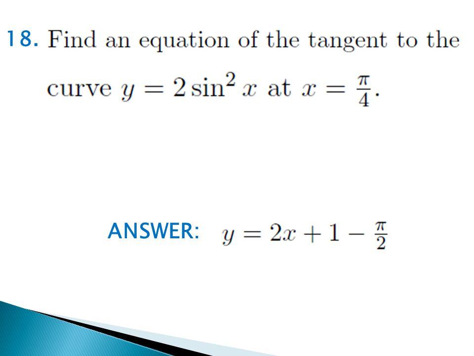 18. ANSWER: