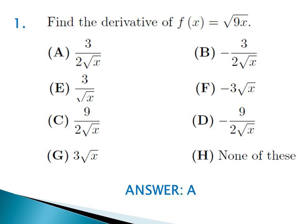 ANSWER: A 1.