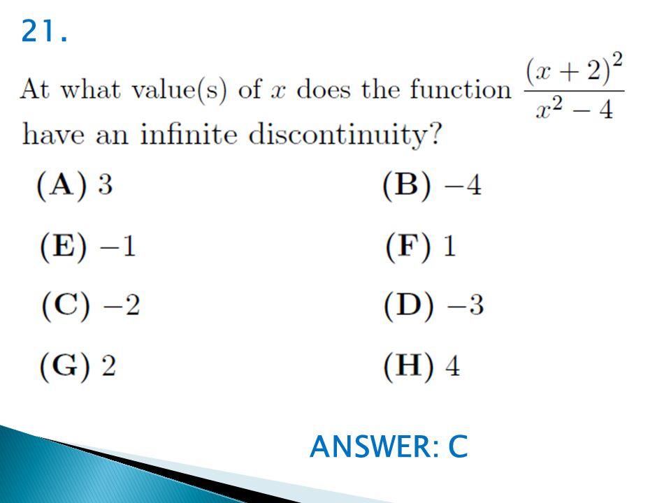 ANSWER: C 21.