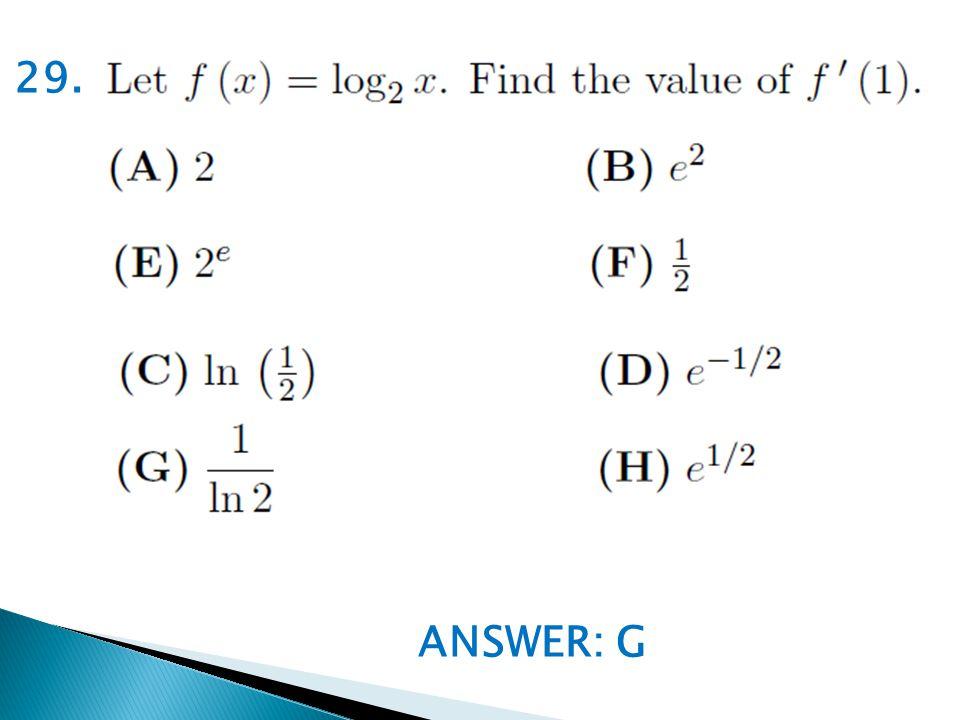 ANSWER: G 29.