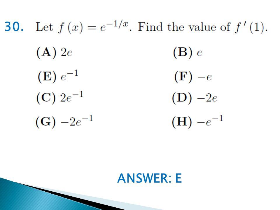 ANSWER: E 30.