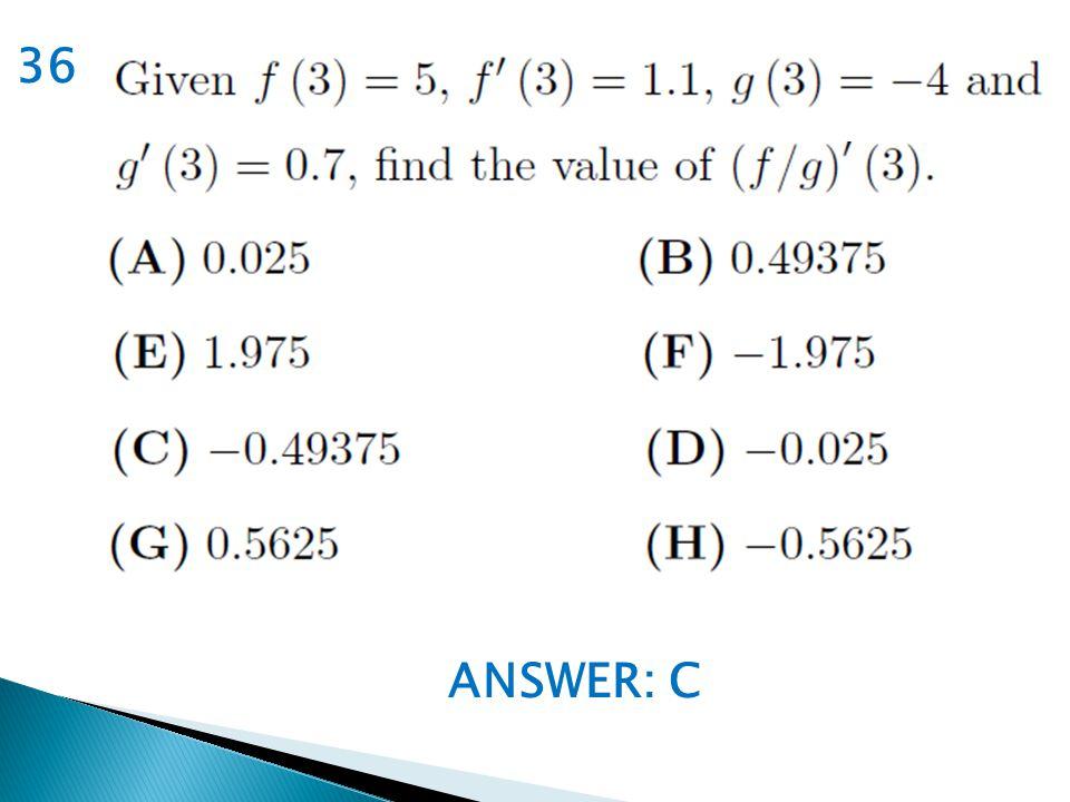 ANSWER: C 36