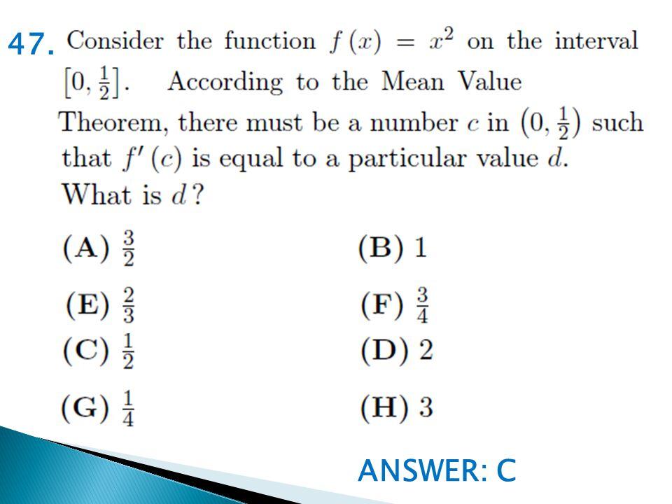 ANSWER: C 47.