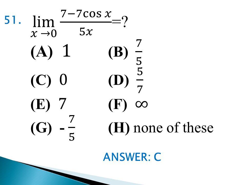 ANSWER: C 51.