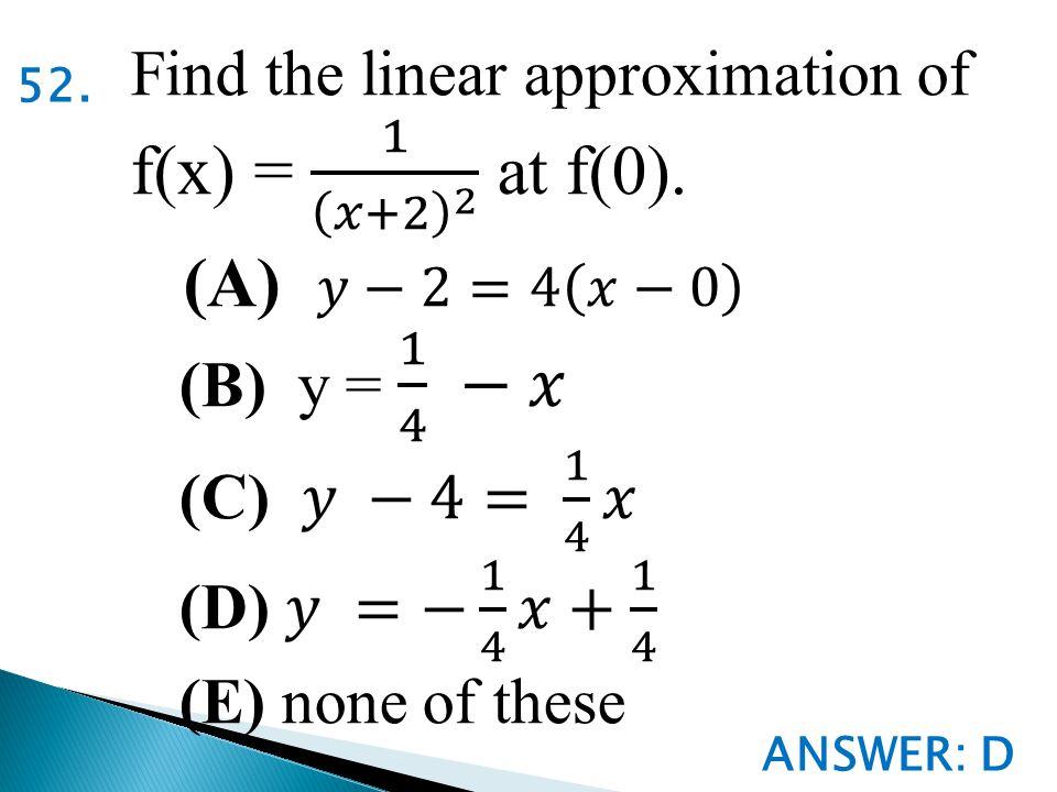 ANSWER: D 52.