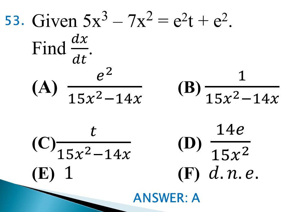 ANSWER: A 53.