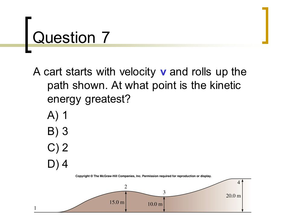 Question 8 At what point does the cart have the greatest total energy.