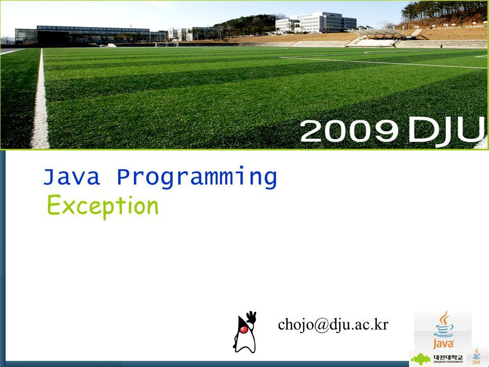 Java Programming Exception chojo@dju.ac.kr