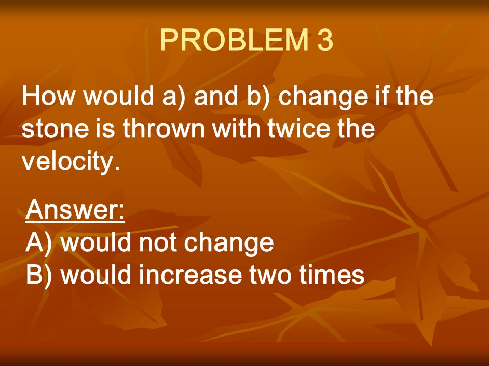 How would a) and b) change if the stone is thrown with twice the velocity.
