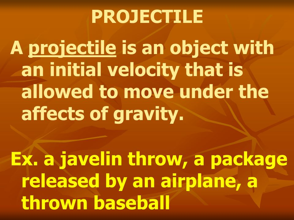 CURVED MOTION UNDER GRAVITY 1.Ball is simply dropped 2.