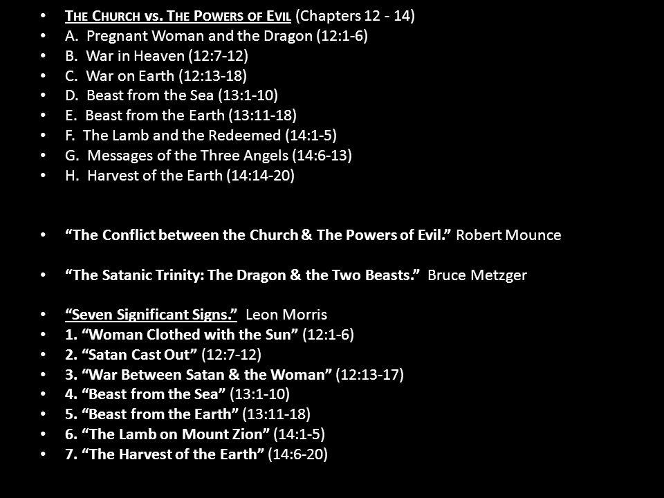 T HE C HURCH vs. T HE P OWERS OF E VIL (Chapters 12 - 14) A.