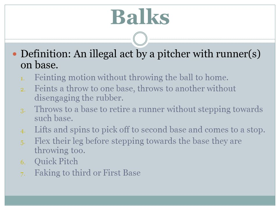 Balks Definition: An illegal act by a pitcher with runner(s) on base.
