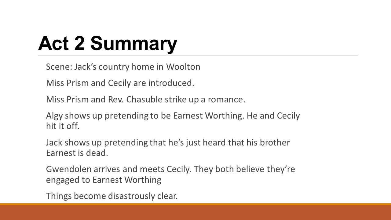 Act 2 Summary Scene: Jack's country home in Woolton Miss Prism and Cecily are introduced.