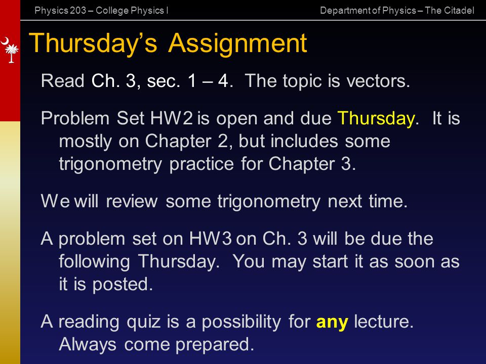 Physics 203 – College Physics I Department of Physics – The Citadel Thursday's Assignment Read Ch.