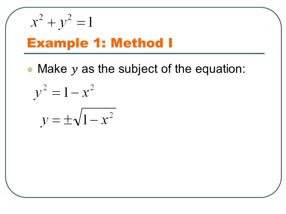 Example 1: Method I x y