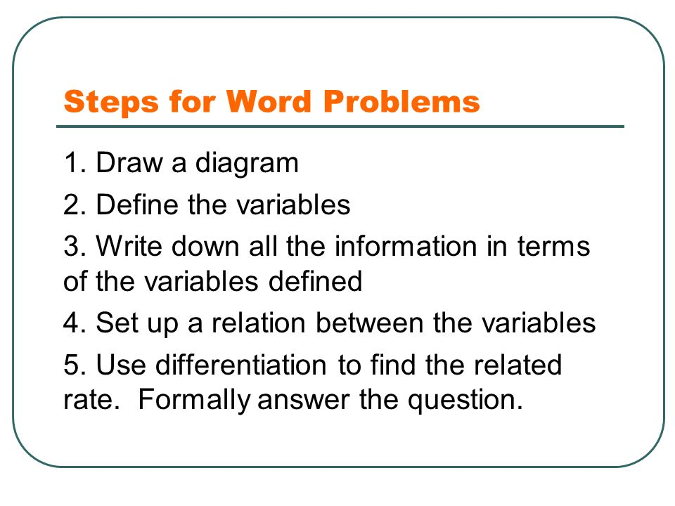 Steps for Word Problems 1. Draw a diagram 2. Define the variables 3.