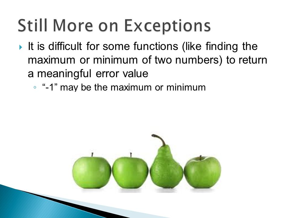  Remember when an exception is thrown ◦ An object is created  An exception class can have its own data and member functions  Exceptions with the distance class ◦ (See examples: except5.cpp and except6.cpp)