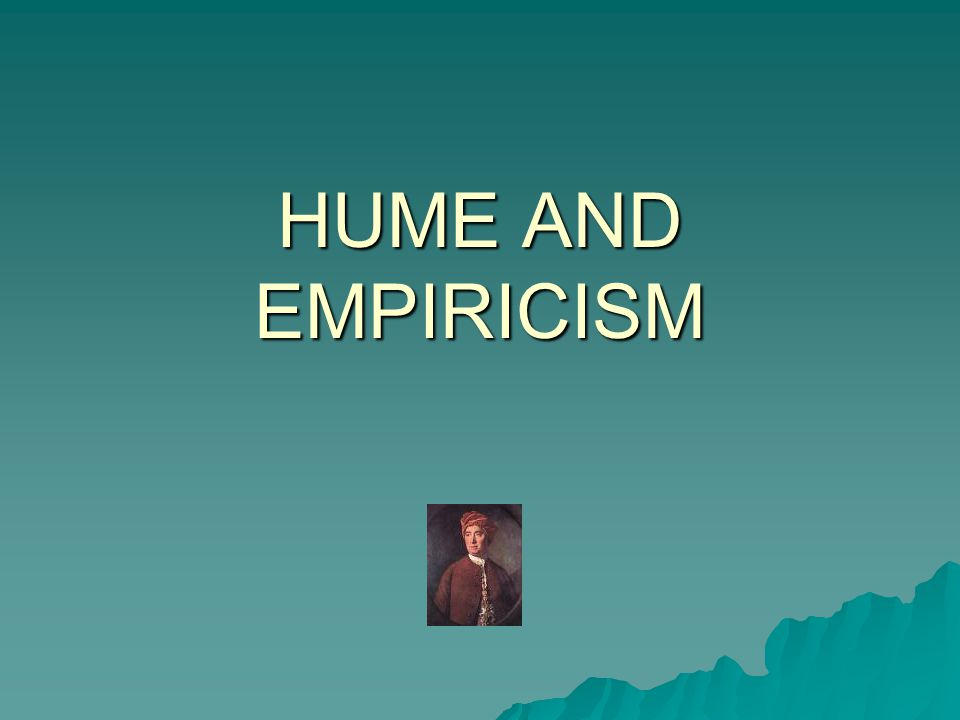 HUME AND EMPIRICISM