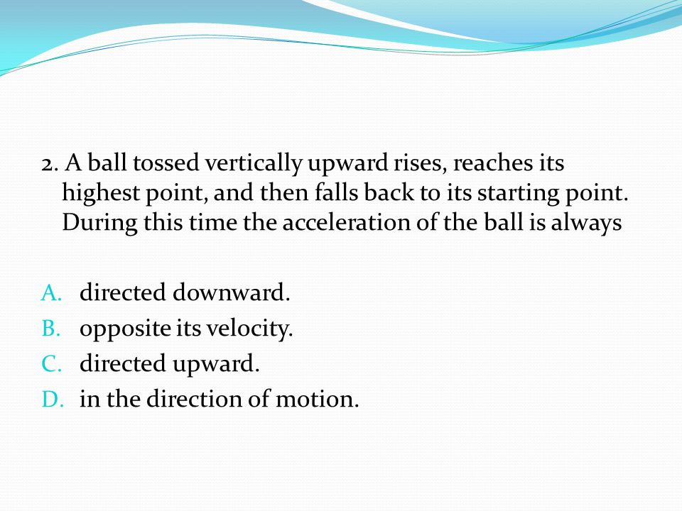 13.Which of the following would NOT be considered a projectile.