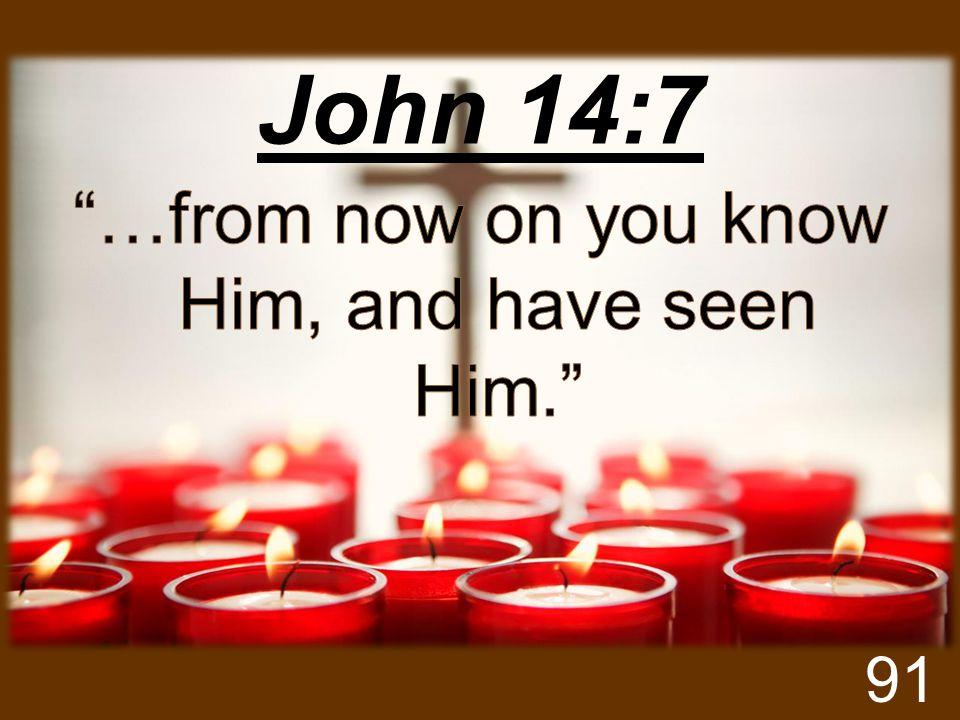 John 14:7 91