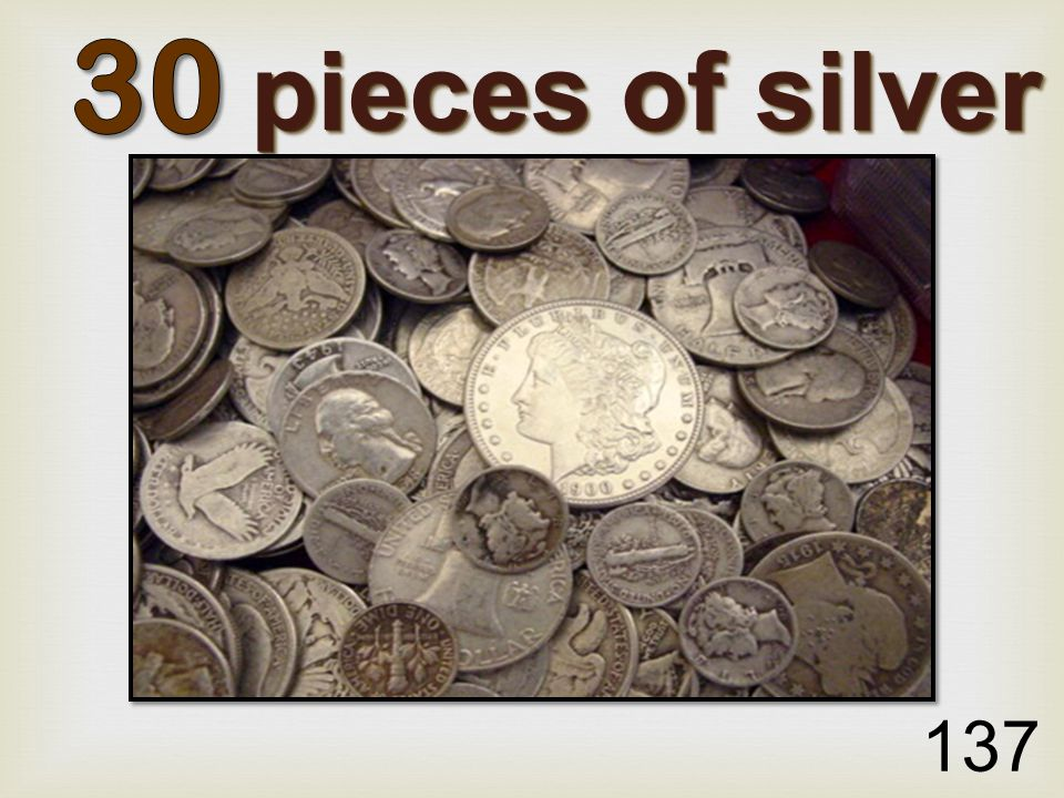 pieces of silver 137