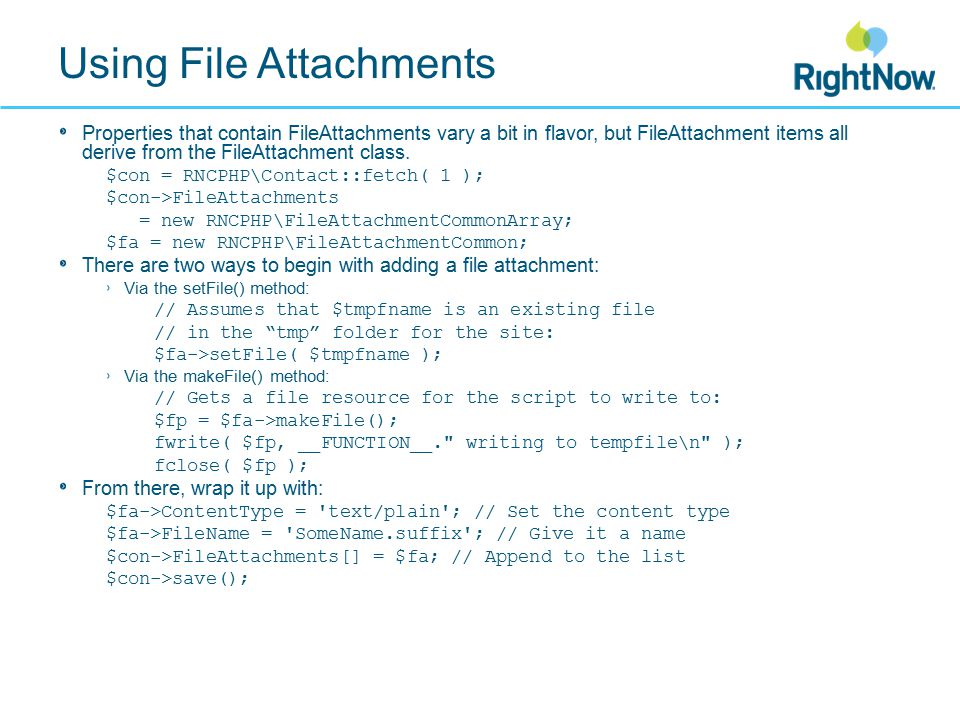 Using File Attachments Properties that contain FileAttachments vary a bit in flavor, but FileAttachment items all derive from the FileAttachment class.
