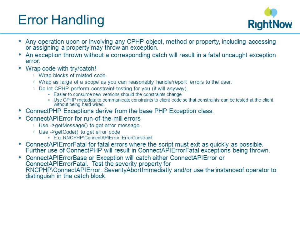 Error Handling Any operation upon or involving any CPHP object, method or property, including accessing or assigning a property may throw an exception.