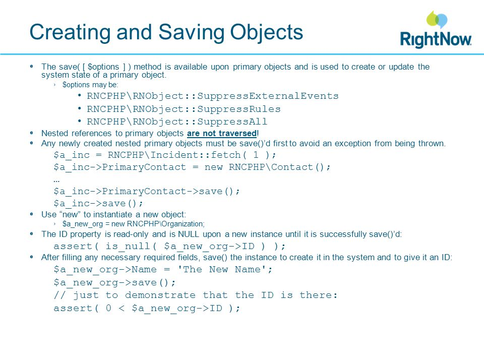 Destroying Objects destroy( [$options ] ) is a method on primary objects.