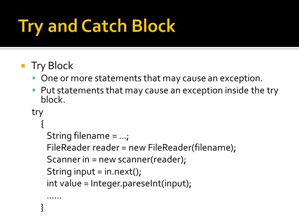  Try Block  One or more statements that may cause an exception.