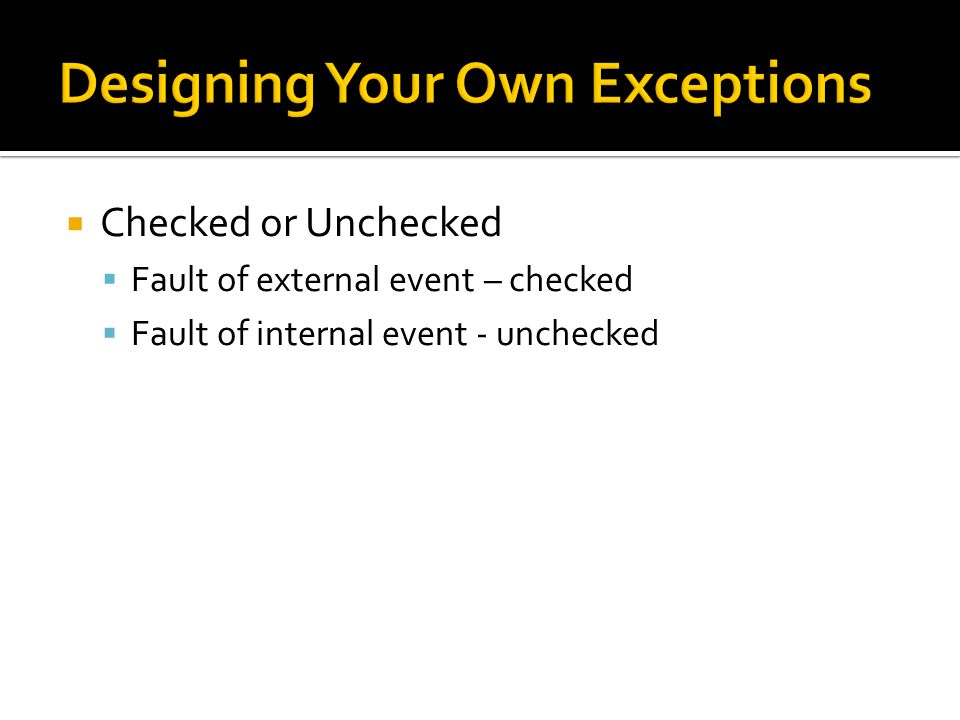  Checked or Unchecked  Fault of external event – checked  Fault of internal event - unchecked