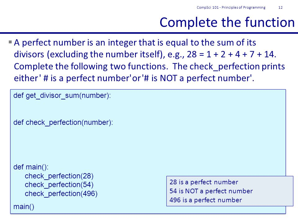 Complete the function  A perfect number is an integer that is equal to the sum of its divisors (excluding the number itself), e.g., 28 = 1 + 2 + 4 + 7 + 14.