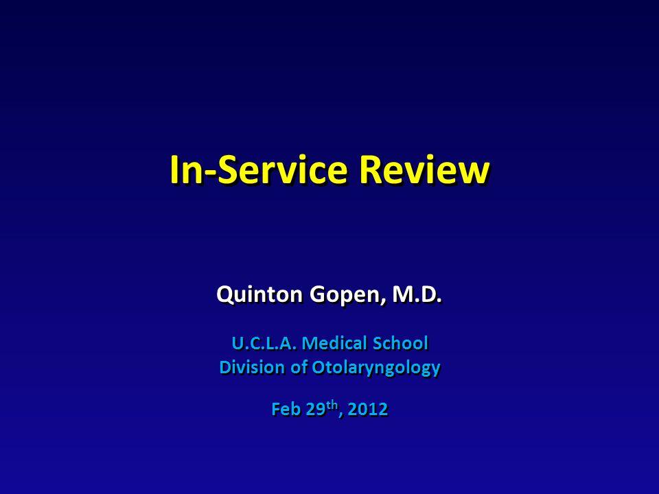 In-Service Review Quinton Gopen, M.D. U.C.L.A.