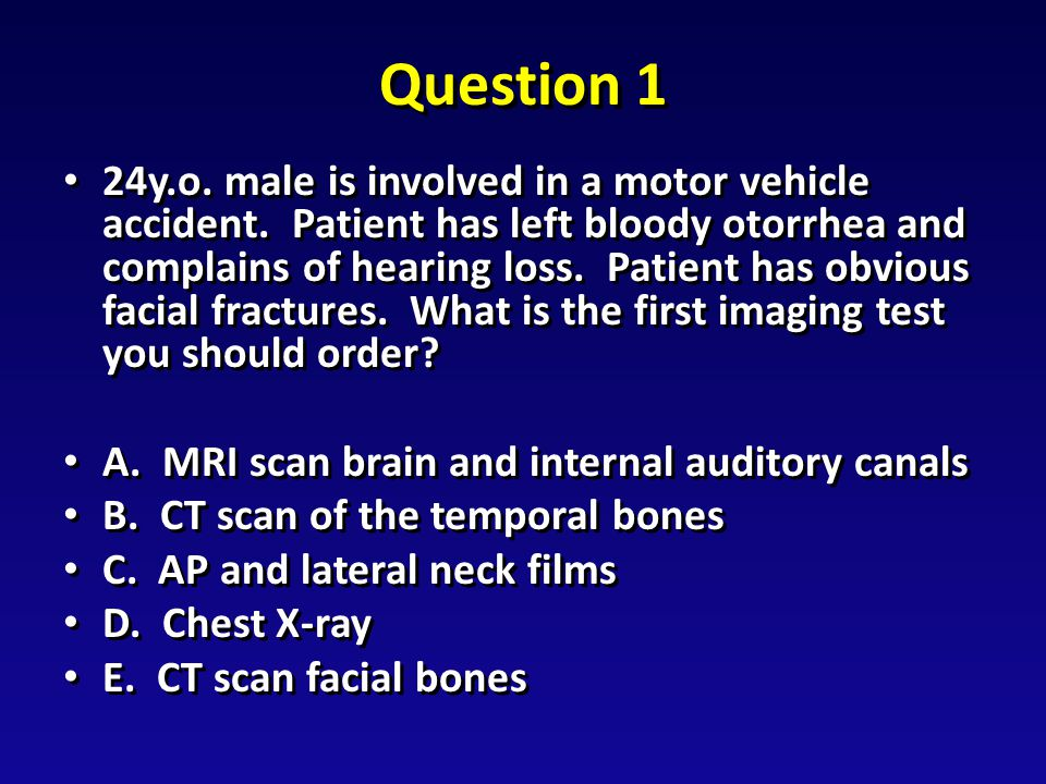 Question 1 24y.o. male is involved in a motor vehicle accident.