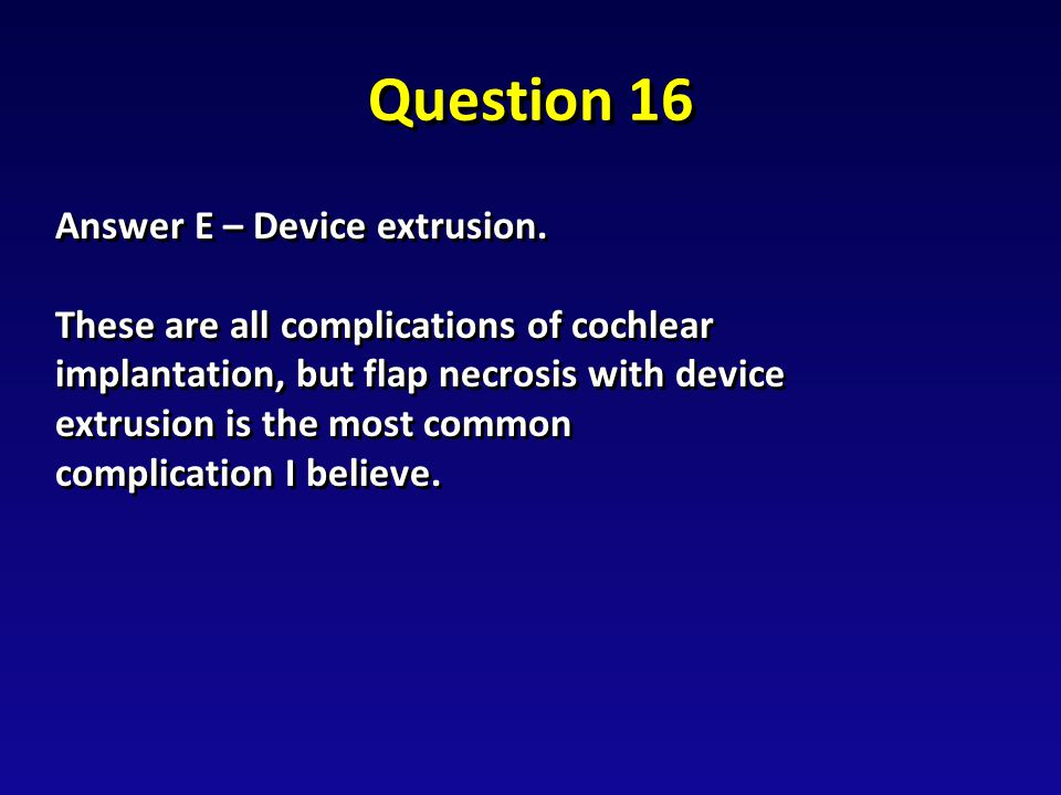 Question 16 Answer E – Device extrusion.