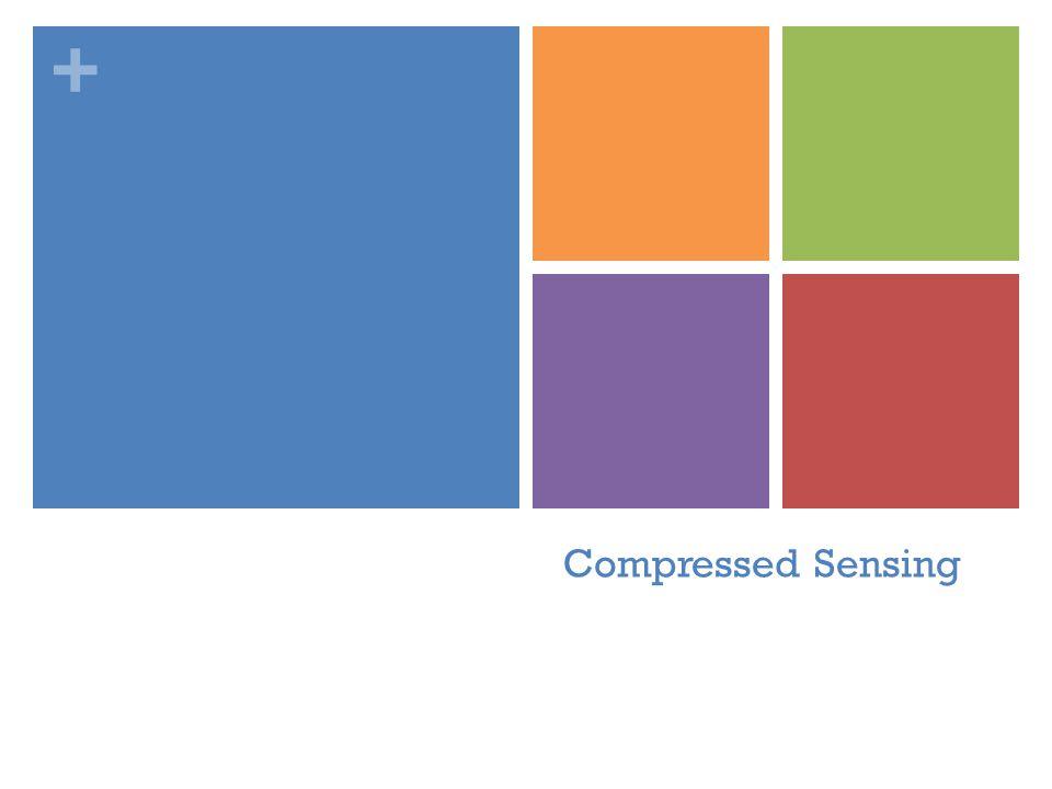 + Compressed Sensing
