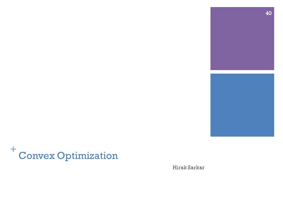 + Convex Optimization Hirak Sarkar 40