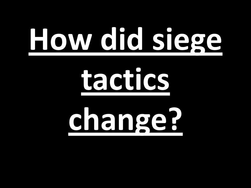 Why did siege warfare change.