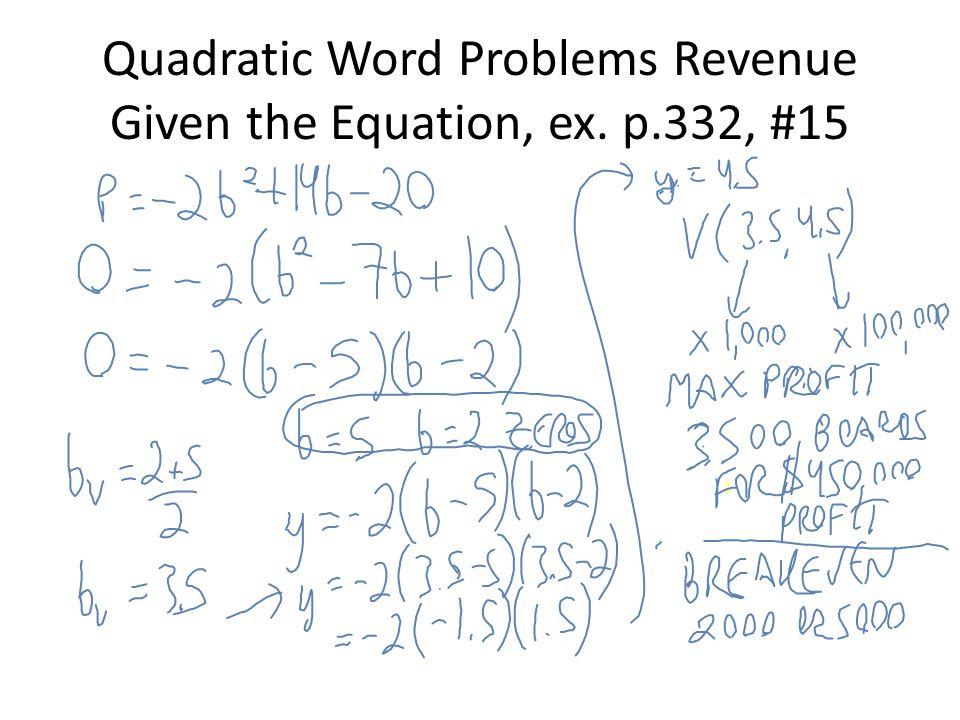 Quadratic Word Problems Revenue Given the Equation, ex. p.332, #15