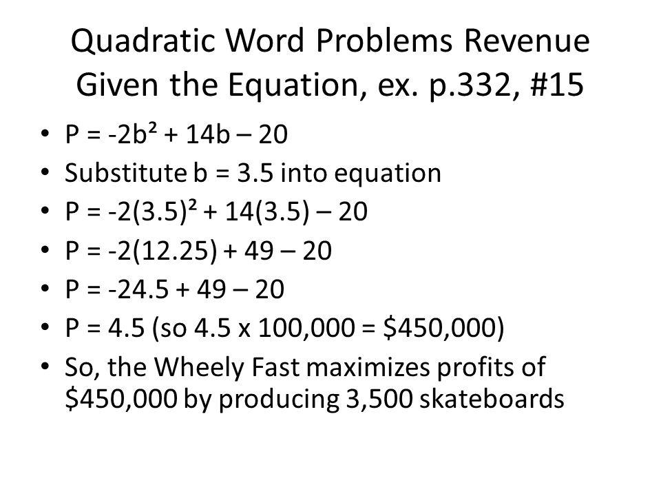 Quadratic Word Problems Revenue Given the Equation, ex.