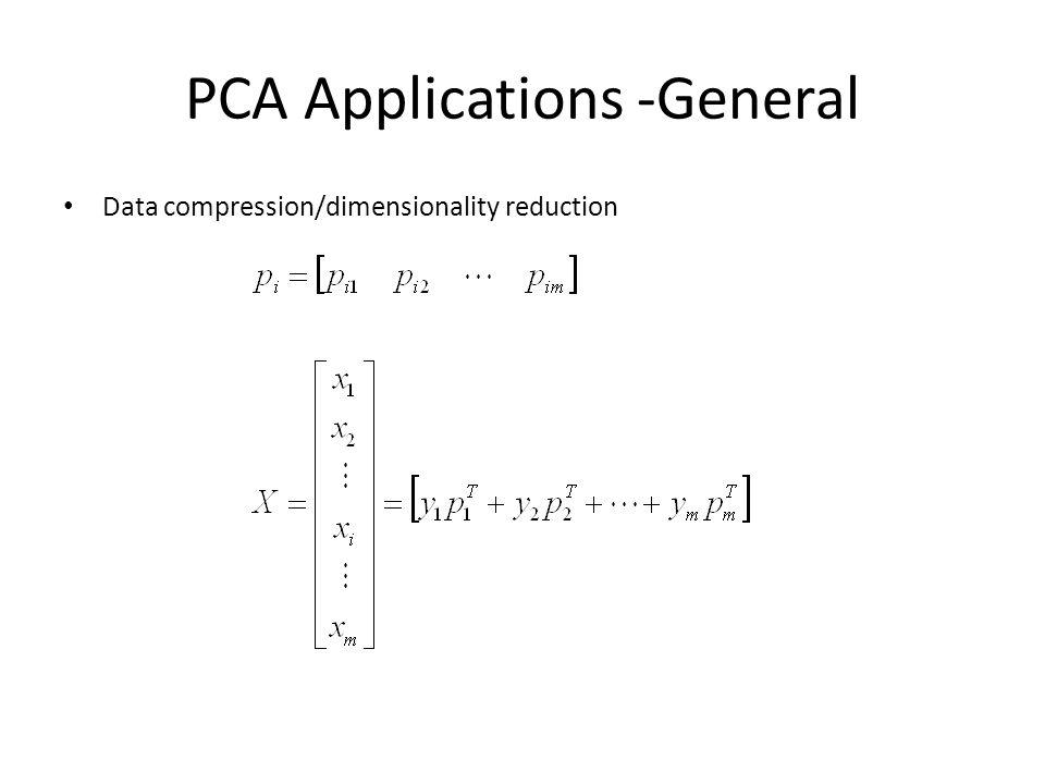 PCA Applications -General Data compression/dimensionality reduction