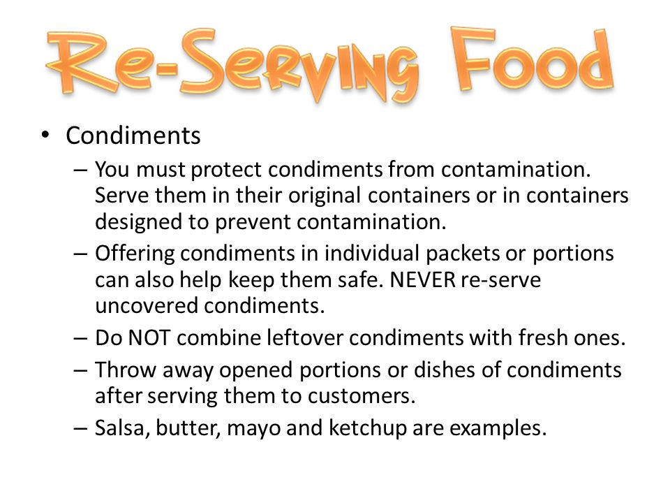 Condiments – You must protect condiments from contamination.